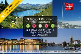 3 Tage Urlaub genießen in einem von 5 Schweizer Hotels Ihrer Wahl